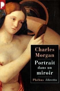 Portrait dans un miroir - CharlesMorgan