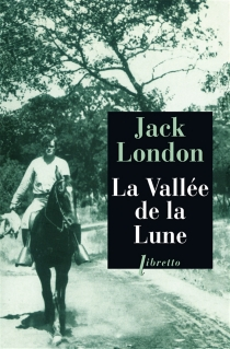 La vallée de la lune - Jack London