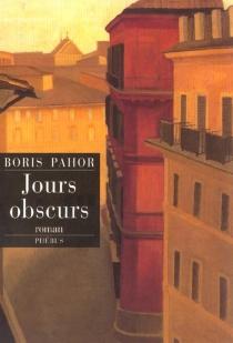 Jours obscurs - BorisPahor