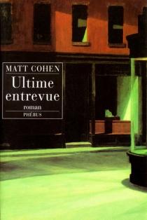 Ultime entrevue - MattCohen