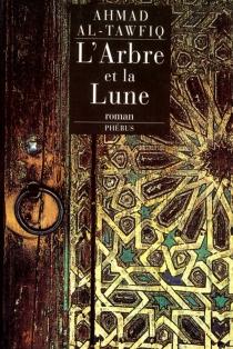 L'arbre et la lune - AhmedToufiq