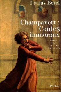 Champavert : contes immoraux - PétrusBorel