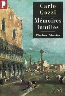 Mémoires inutiles - CarloGozzi