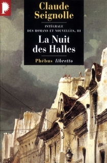 Intégrale des romans et nouvelles - ClaudeSeignolle