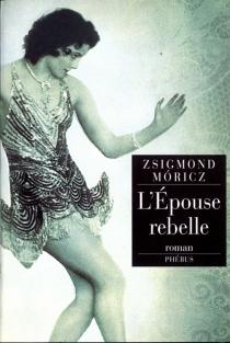 L'épouse rebelle - ZsigmondMóricz
