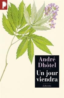 Un jour viendra - AndréDhôtel