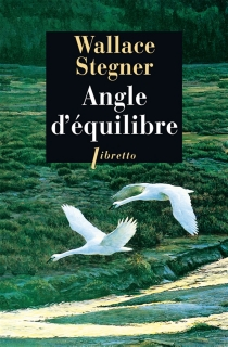 Angle d'équilibre - Wallace Earle Stegner