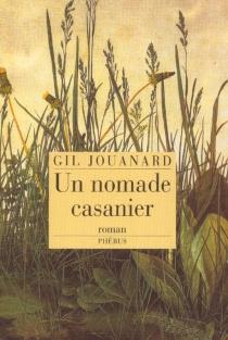 Un nomade casanier - GilJouanard