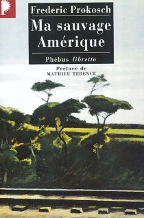 Ma sauvage Amérique - FredericProkosch