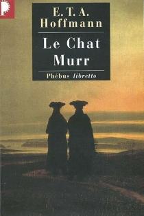 E. T. A. Hoffmann| Intégrale des contes et récits| sous la dir. d'Albert Béguin et Madeleine Laval - Ernst Theodor AmadeusHoffmann