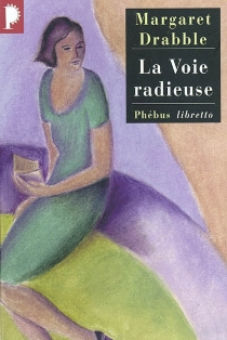 La voie radieuse - Margaret Drabble
