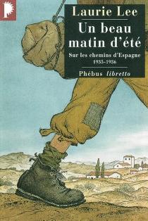 Un beau matin d'été : sur les chemins d'Espagne, 1935-1936 - LaurieLee