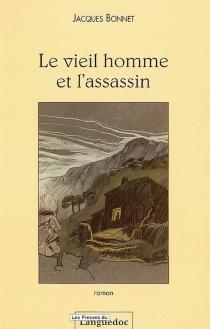 Le vieil homme et l'assassin - JacquesBonnet