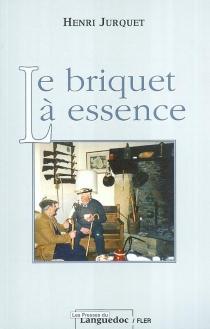 Le briquet à essence - HenriJurquet