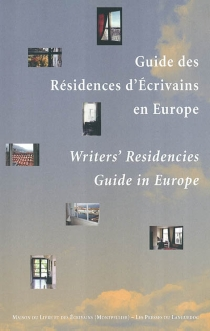 Guide des résidences d'écrivains en Europe| Writers' residencies guide ein Europe -
