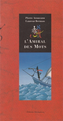 L'amiral des mots - PierreAronéanu