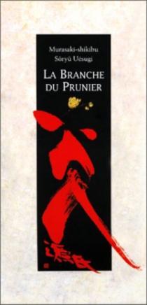 La branche du prunier - Murasaki Shikibu