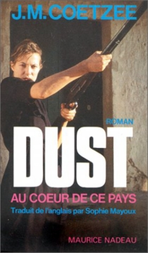 Dust : au coeur de ce pays - John MaxwellCoetzee