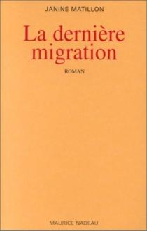 La dernière migration - JanineMatillon