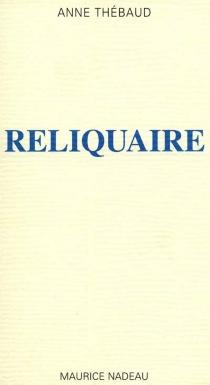 Reliquaire - AnneThébaud