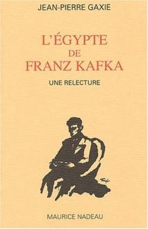 L'Egypte de Franz Kafka - Jean-PierreGaxie