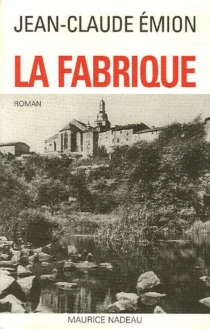 La fabrique - Jean-Claude Emion