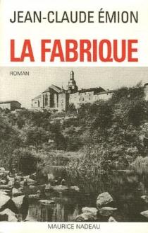 La fabrique - Jean-ClaudeEmion