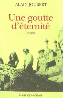 Une goutte d'éternité - AlainJoubert