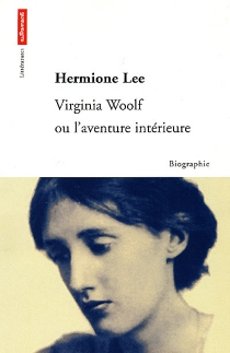 Virginia Woolf ou L'aventure intérieure : biographie - Hermione Lee