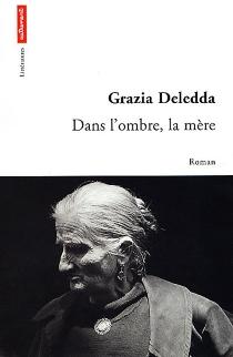 Dans l'ombre, la mère - GraziaDeledda