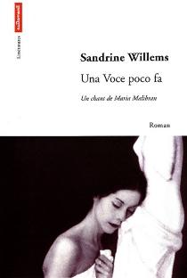 Una voce poco fa : un chant de Maria Malibran - SandrineWillems