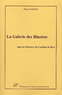 La galerie des illustres : dans les Mémoires du cardinal de Retz - PierreSabbah