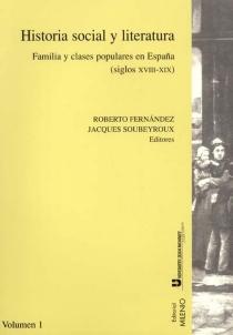 Familles, classes populaires et littérature espagnole| Historia social y literatura : familia y clases populares en Espana (siglo XVIII-XIX) -