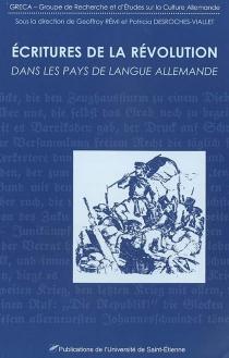 Ecritures de la révolution dans les pays de langue allemande -