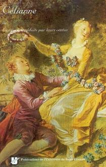 Célianne ou Les amants séduits par leurs vertus| Suivi de Journal en forme de lettres : mêlé de critiques et d'anecdotes - Françoise-AlbineBenoist