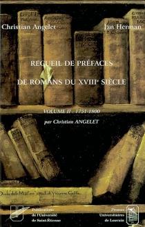 Recueil de préfaces de romans du XVIIIe siècle - ChristianAngelet