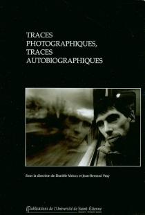 Traces photographiques, traces autobiographiques -