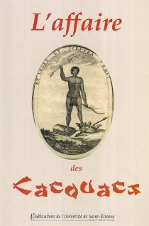 L'affaire des Cacouacs : trois pamphlets contre les philosophes des Lumières - JosephGiry de Saint Cyr