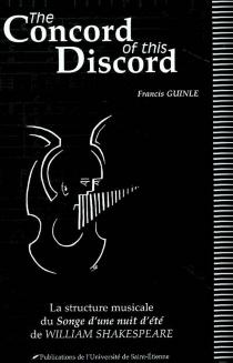 The concord of this discord : la structure musicale du Songe d'une nuit d'été de William Shakespeare - FrancisGuinle