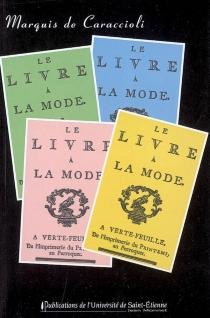 Le livre à la mode| Suivi de Livre des quatre couleurs - Louis-Antoine deCaraccioli
