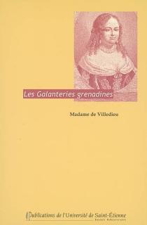 Les galanteries grenadines - Marie-Catherine-Hortense deVilledieu