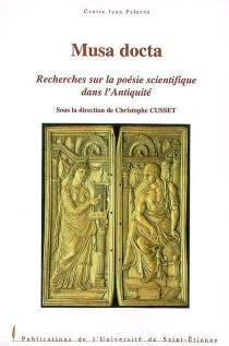 Musa docta : recherches sur la poésie scientifique dans l'Antiquité -