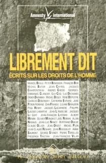Librement dit : écrits sur les droits de l'homme - Amnesty international