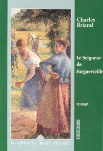 Le Seigneur de Farguevieille - CharlesBriand