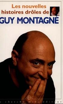 Les Nouvelles histoires drôles de Guy Montagné - GuyMontagné