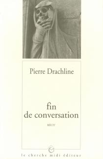 Fin de conversation - PierreDrachline