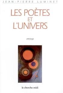 Les poètes et l'univers : anthologie -