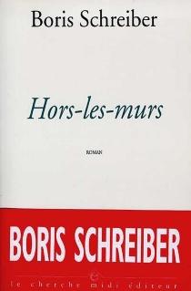 Hors-les-murs - BorisSchreiber