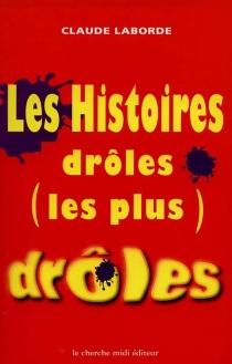Les histoires drôles les plus drôles - ClaudeLaborde