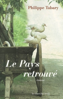 Le pays retrouvé - Philippe Tabary